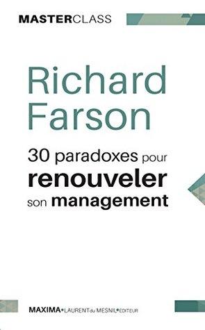 30 paradoxes pour renouveler son management: Un guide innovant