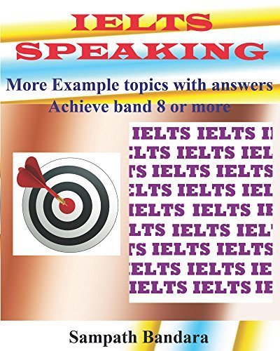 IELTS Speaking: More example topics with answers: Achieve band 8 or more