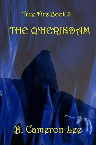 The Q'Herindam (True Fire #3)