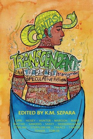 Transcendent: The Year's Best Transgender Speculative Fiction