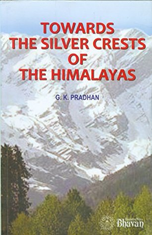 Towards the Silver Crests of the Himalayas