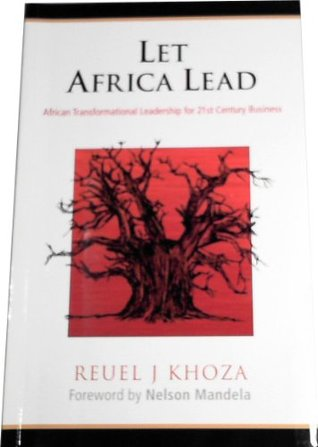 Let Africa Lead: African Transformational Leadership for 21st Century Business