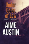 Under Color of Law (Casey Cort, #3)
