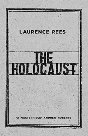 The Holocaust. A New History : Laurence Rees