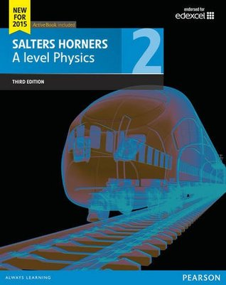 Salters Horner A Level Physics: Student book 2 (Salters Horners Advance Physics 2015)