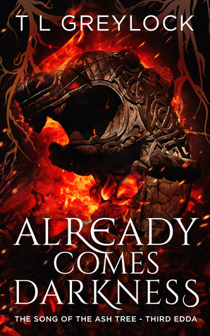 Already Comes Darkness (The Song of the Ash Tree, #3)