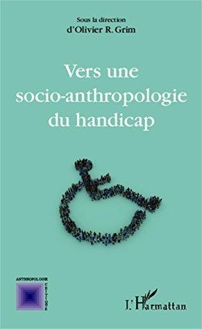 Vers une socio-anthropologie du handicap