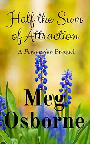 Half the Sum of Attraction: A Persuasion Prequel