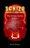 Schizo: Hidden In Plain Sight (The Schizo Series Book 1)