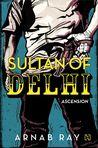 Sultan of Delhi: Ascension