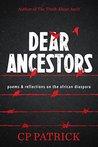 Dear Ancestors by C.P. Patrick