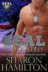SEAL My Destiny (Seal Brotherhood, #6)