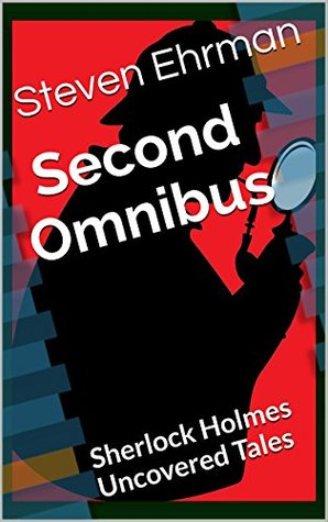 Sherlock Holmes Uncovered Tales Second Omnibus