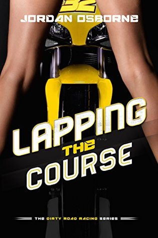 Lapping the Course (The Dirty Road Racing Series)