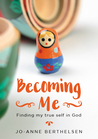 Becoming Me by Jo-Anne Berthelsen