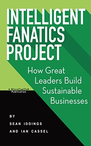 intelligent-fanatics-project-how-great-leaders-build-sustainable-businesses