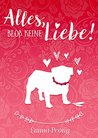 Alles, bloß keine Liebe! by Emma Peony