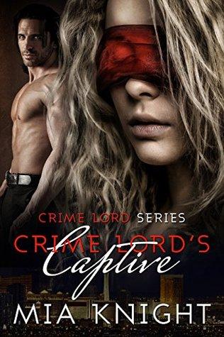Crime Lord's Captive (Crime Lord, #1)