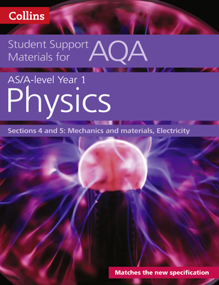 Collins Student Support Materials for AQA – A Level/AS Physics Support Materials year 1, Sections 4 and 5: Mechanics and materials, Electricity