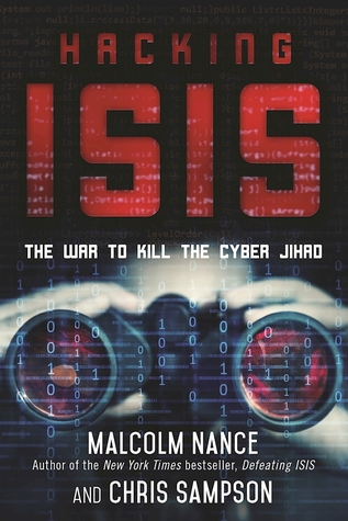 Hacking ISIS: The War to Kill the Cyber Jihad por Malcolm Nance, Christopher Sampson