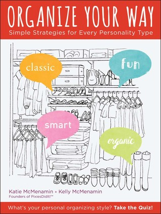 Organize Your Way: Simple Strategies for Every Personality