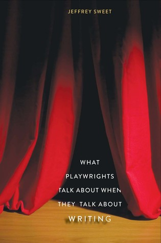 what-playwrights-talk-about-when-they-talk-about-writing