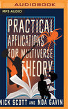 Practical Applications for Multiverse Theory