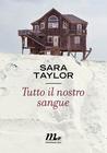 Tutto il nostro sangue by Sara      Taylor
