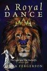 A Royal Dance: Th...