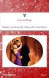 Mills & Boon : Prince Of Montéz, Pregnant Mistress