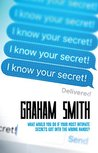 I Know Your Secret by Graham  Smith