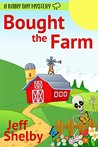 Bought The Farm