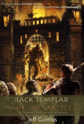Jack Templar and the Last Battle (The Templar Chronicles, #6)