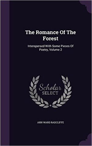 The Romance of the Forest: Interspersed with Some Pieces of Poetry, Volume 2