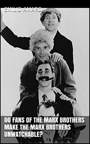 Do Fans Of The Marx Brothers Make The Marx Brothers Unwatchable?