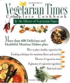 Vegetarian Times Complete Cookbook by Vegetarian Times