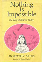 Nothing Is Impossible: The Story Of Beatrix Potter