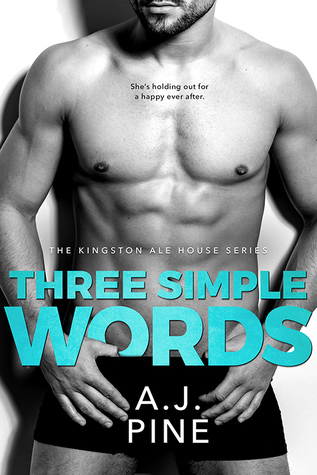 Three Simple Words by A.J. Pine
