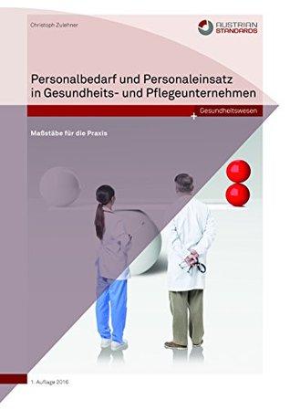 Personalbedarf und Personaleinsatz in Gesundheits- und Pflegeunternehmen: Maßstäbe für die Praxis