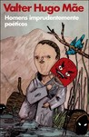 Homens Imprudentemente Poéticos by Valter Hugo Mãe
