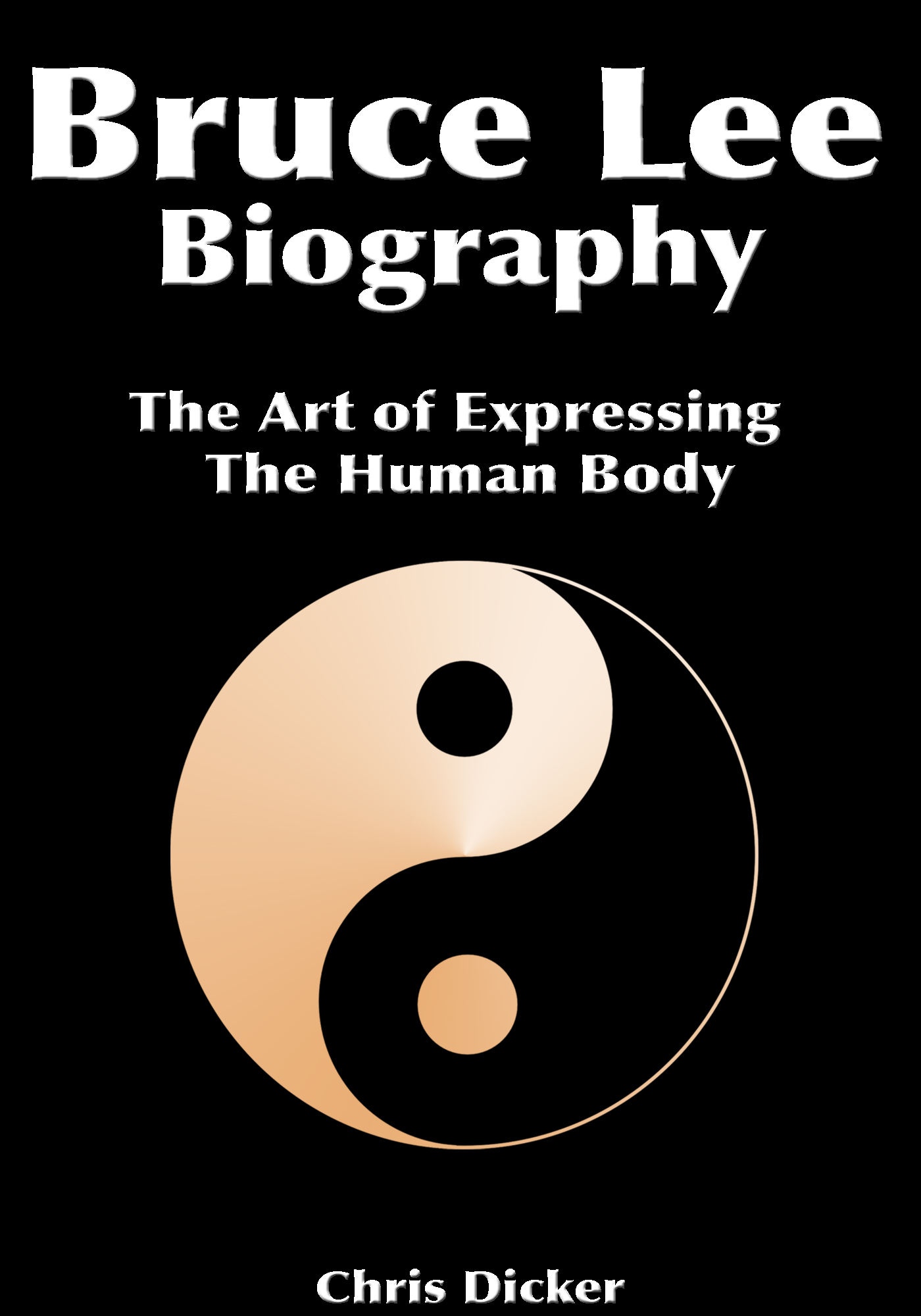 Bruce Lee Biography: The Art of Expressing The Human Body