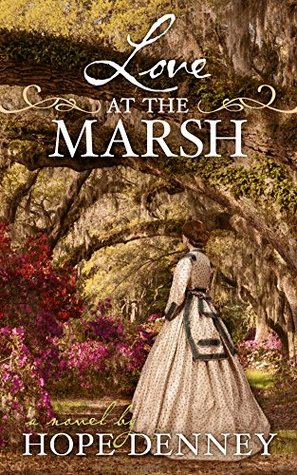 Love at the Marsh (Orchard Rest Historical Southern Fiction Series Book 3)