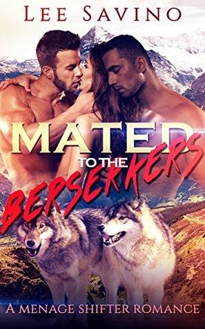 Mated to the Berserkers by Lee Savino