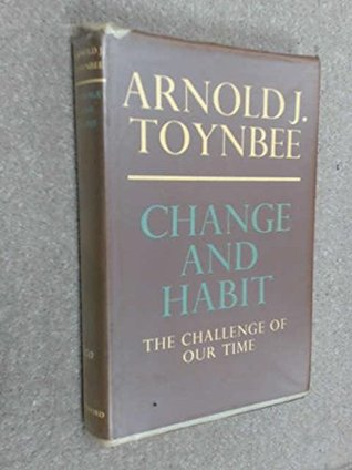 Change and Habit: The Challenge of Our Time.