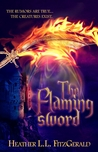The Flaming Sword by Heather L.L. FitzGerald