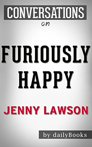 Conversations on Furiously Happy by Jenny Lawson | Conversation Starters: A Funny Book About Horrible Things