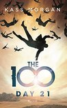 The 100. Day 21 by Kass Morgan