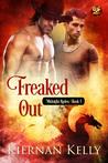Freaked Out by Kiernan Kelly