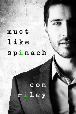 Recent Release Review: Must Like Spinach by Con Riley
