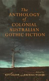 The Anthology of Colonial Australian Gothic Fiction